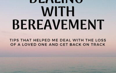 Dealing with bereavement – What helped me