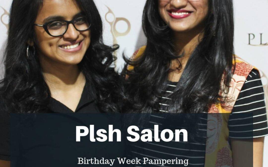 Birthday Pampering at Plsh Salon